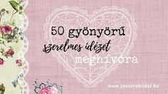 50 gyönyörű szerelmes idézet meghívóra - JoosEraBridal Love, Wedding, Amor, Valentines Day Weddings, Weddings, Marriage, Chartreuse Wedding