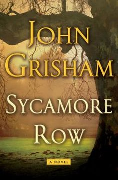 "Sycamore Row--the sequel to ""A Time to Kill"" with character Jake Brigance and his dubiously inebriated friend Lucien."