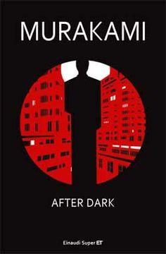 Murakami Haruki, After Dark, Super ET - DISPONIBILE ANCHE IN EBOOK