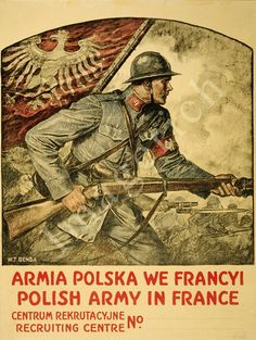 World War 1 Poster Polish Army in France Help Us Salute Our Veterans by supporting their businesses at www.VeteransDirectory.com and Hire Veterans VIA www.HireAVeteran.com Repin and Link URLs