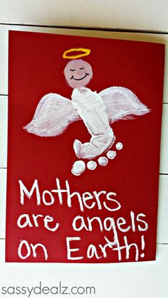 "Make a beautiful Mother's Day card using a child's footprint! The card says ""Mothers are angels on Earth"" which makes a great keepsake to hold onto."