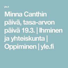 Minna Canthin päivä, tasa-arvon päivä 19.3. | Ihminen ja yhteiskunta | Oppiminen | yle.fi