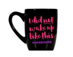 I Did not Wake Up Like This # Hardwork Coffee Cup, Hardwork Coffee Cup, Wake Up Coffee Mug, Coffee Mug, Saying Coffee Mug, Morning Coffee by KissMyMonograms on Etsy
