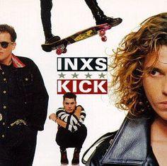 INXS: KICK ~ Love this album...