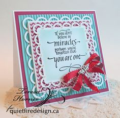 Quietfire Creations: Believe in Miracles...