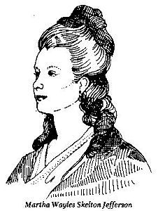 Martha Jefferson, wife of President Thomas Jefferson.  Many historians and scholars state if she had lived, her husband would not have been president because his passions lied more with her than politics.  Little is known of Mrs. Jefferson because her husband burned all correspondence from her following her death and he talked little about her.