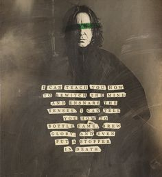 Yes Snape is inspiring.... and his knowledge would be of great value if we could get it ;)