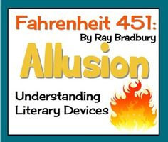 ALLUSION: Literary Devices in Ray Bradbury's Fahrenheit 451
