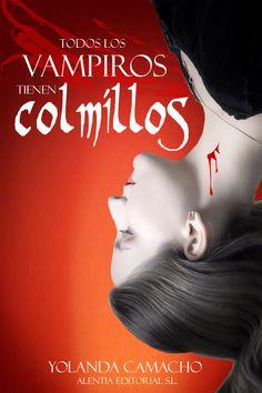 """Versiones de las portadas de la novela """"Todos los vampiros tienen colmillos"""". El libro se publicará a través de una campaña de pre-venta crowdfunding mediante la plataforma VERKAMI. Si quieres apoyar a su autora y a su título puedes hacerlo aportando desde 1€. Toda aportación tendrá recompensa."""