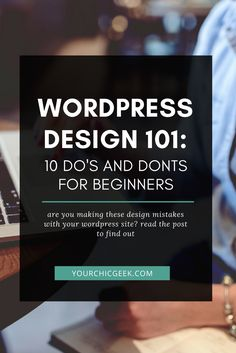 Looking for some wordpress web design tips? Here's a guide that you should read that features 10 do's and dont of wordpress website design.  Wordpress for beginners, Wordpress theme, WordPress design, WordPress blog, WordPress tutorials, WordPress Step by Step WordPress Start a blog, WordPress How to use,