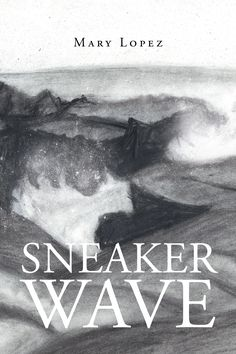 """Sneaker Wave"" by Page Publishing Author Mary Lopez! Click the cover for more information and to find out where you can purchase this great book!"