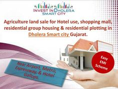 Agriculture Land for sale in Dholera Smart city near International Airport for  Residential, Commercial & Industrial Purpose.  Project Features: High return investment scheme  Immediate registration High return investment scheme  7 Minutes drive to Dholera international airport zone Easy EMI Scheme 20+ World Class Amazing Amenities.