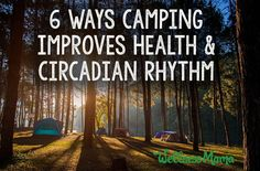 Camping can help reset circadian rhythm by removing artificial light. The abundance of fresh air also helps improve sleep and other health markers.