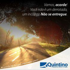 Você é capaz, confie! Problemas com drogas ou álcool? Entre em contato, vamos te ajudar! www.clinicaquintino.com.br