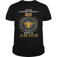 Awesome Tee aries Dentist - best tshirt Shirts & Tees