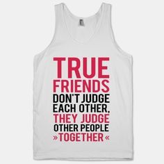 #tank #shirt #best #friends #lol #sassy #bff #besties #girls #funny True Friends (Tank)