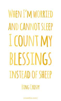 I count my blessings.