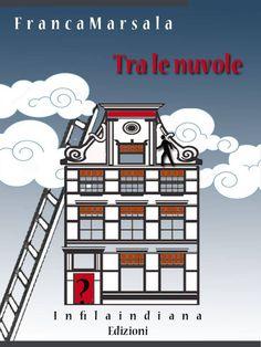 Segnalazione - TR LE NUVOLE di Franca Marsala http://lindabertasi.blogspot.it/2017/05/segnalazione-tra-le-nuvole-di-franca.html