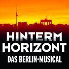 #Ticket  BERLIN Musical Städtereise Hotel ÜF  Ticket Kat. 2 Hinterm Horizont  119- #Ostereich