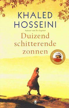 Khaled Hosseini - Duizend schitterende zonnen (with images) · sophiadolhain Books You Should Read, I Love Books, Good Books, Books To Read, My Books, Khaled Hosseini, Film Books, Book Club Books, Book Lists