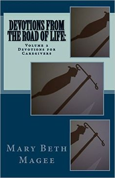 Amazon.com: Devotions from the Road of Life: Devotions for Caregivers eBook: Mary Beth Magee: Kindle Store