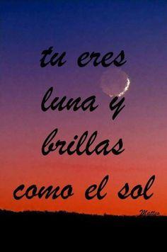 Tu eres Luna y brillas como el Sol #lunaysol #soyluna #lutteo ~Te vagy a Hold és úgy ragyogsz,mint a Nap~ Son Luna, Arabic Calligraphy, Quotes, Frases, Sun, Ribbon Embroidery Tutorial, Jitter Glitter, Star, Display