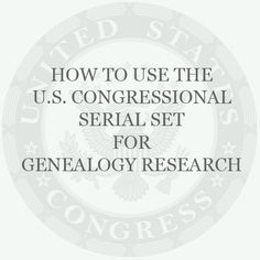 Using the Congressional Serial Set for Genealogical Research: http://www.archives.gov/publications/prologue/2009/spring/congressional-serial-set.html Research the entire U.S. Serial Set at GenealogyBank.com: http://genealogybank.com/explore/documents/all