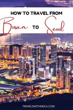 Busan and Seoul are the two most popular cities in South Korea for tourists to visit. Click through to learn how to travel from Busan to Seoul- the easy way! This post covers how to travel from Busan to Seoul on the high-speed KTX train, slow train, bus, and plane. It is the only Busan to Seoul travel guide you'll need to read! #HowToTravelFromBusanToSeoul #Busan #Seoul #SouthKorea #Asia #SouthKoreaTravel #AsiaTravel via @Travels with Erica