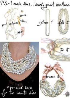 Want to dress up costume jewelry to make it look like it cost a fortune?  Try Erica's Pearl Necklace makeover… To create a chunky pearl statement necklace reach for 3 strands of long pearl or beaded necklaces (experiment with different colored options), wide ribbon, and a decorative brooch.  Hit up dollar stores or flea markets …