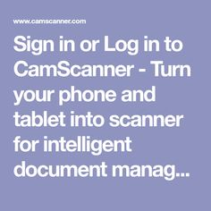 Turn your phone and tablet into scanner for intelligent document management. Scanner App, Android Codes, Facebook Cover Images, Document Sharing, In Writing, Business Management, Terms Of Service, Told You So, Coding