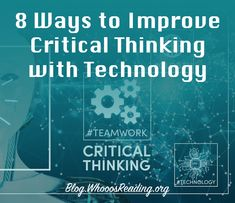 Check out these 8 ways you can use technology to help your students improve their critical thinking skills! Reading Help, Visual Learning, 21st Century Skills, Critical Thinking Skills, Teacher Hacks, Communication Skills, Educational Technology, Teamwork, Improve Yourself