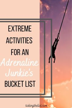 Have you tried any of these adrenaline inducing activities?