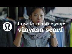 lululemon how-to master your vinyasa scarf (10 ways) - YouTube