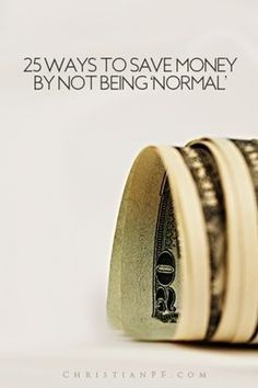 Originally this article started as 16 ways to save money by NOT being normal…