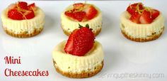 Mini Cheesecake Recipe - Perfect For Easter! ServingUpTheSkinny.com