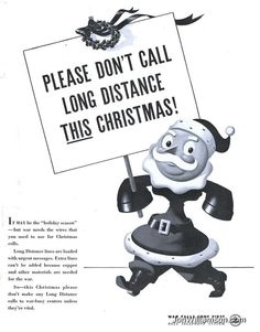 1942. The war effort needs the phone wires, so don't call long distance this Christmas!