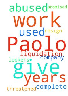 I ask for your prayer for Paolo, work for 15 years - I ask for your prayer for Paolo, work for 15 years in a company where it was used and abused, and I resign and threatened not to give him his complete liquidation, if they give it and also lookers who promised him. Posted at: https://prayerrequest.com/t/uq4 #pray #prayer #request #prayerrequest