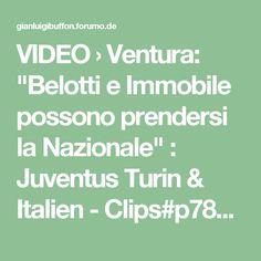 """VIDEO › Ventura: """"Belotti e Immobile possono prendersi la Nazionale"""" : Juventus Turin & Italien - Clips#p78403"""