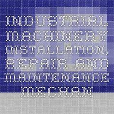 industrial machinery installation repair and maintenance mechanic