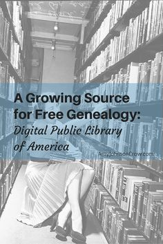 The Digital Public Library of America (DPLA) is quickly becoming a must-visit website for free genealogy resources. Tips for searching to find more for your family history.   via @amyjohnsoncrow