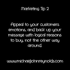 Marketing Tip Appeal to your customers emotions, and back up your message with logical reasons to buy, not the other way around. Your Message, Messages, Marketing, Tips, Stuff To Buy, Text Posts, Text Conversations, Counseling