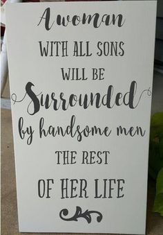 Mom of Boys A Woman With All Sons Will Be Surrounded by Handsome Boy Mom Sign, Painted Wood Sign, Quote, Sign Sign for Mom Gift by astickyplace on Etsy (Kids Wood Crafts Thoughts) Mothers Of Boys, Mother Of Boys Quotes, Mom Son Quotes, My Boys Quotes, Quotes About Sons, Mummy Quotes, Mom Sayings, Family Quotes, Life Quotes