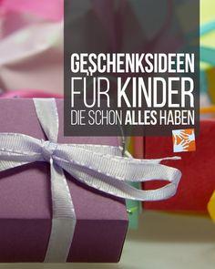 Geschenksideen für Kinder, die schon alles haben