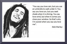 Bob Marley Quotes About Love - Do you know who is bob marley? and,are you looking for the bob marley quotes about love. On this lens you will find a Bob Marley Famous Quotes, Quotes Love, And Quotes About Life, Bob Marley Sayings Fast Quotes, Great Quotes, Quotes To Live By, Funny Quotes, Inspirational Quotes, Random Quotes, Motivational, Awesome Quotes, True Quotes