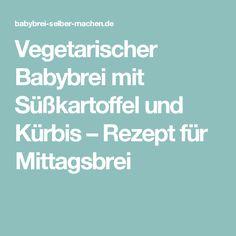 Vegetarischer Babybrei mit Süßkartoffel und Kürbis – Rezept für Mittagsbrei