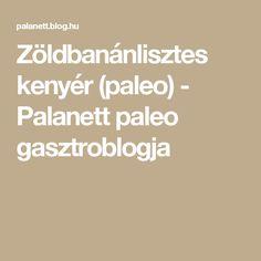 Zöldbanánlisztes kenyér (paleo) - Palanett paleo gasztroblogja