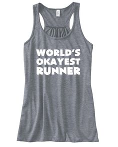World&Apos;S okayest runner shirt for girls. Running Tank Tops, Running Shirts, Fit Girl Motivation, Health Motivation, Motivation Quotes, Workout Wear, Funny Workout, Funny Gym, Workout Style