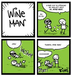 WINE MAN saves the day! Save The Day, Thats Not My, I Am Awesome, Thankful, Wine, Comics, Funny, Ha Ha, Comic Books