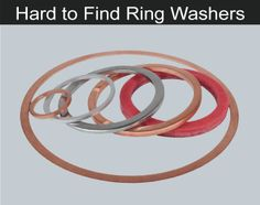 Hard to find rubber, metal and plastic ring washers