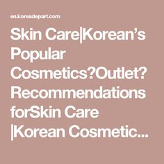 Skin Care|Korean's Popular Cosmetics・Outlet・Recommendations forSkin Care |Korean Cosmetics Online Shopping Koreadepart